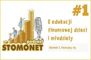 Pierwszy podcast o edukacji finansowej dzieci i młodzieży. Poznajmy się.