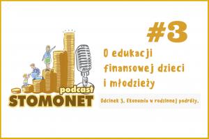Sto Monet #03. Ekonomia w rodzinnej podróży.