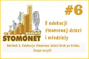 Sto Monet #06. Edukacja finansowa dzieci krok po kroku. Czego uczyć?