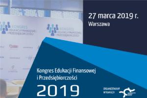 Kongres Edukacji Finansowej i Przedsiębiorczości 2019 – podsumowanie.