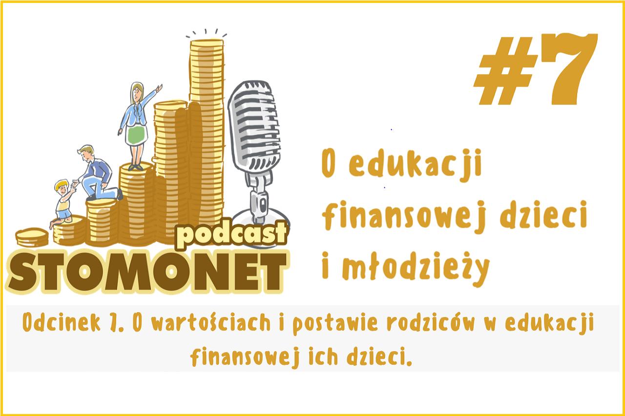 Sto Monet #07. O wartościach i postawie rodziców w edukacji finansowej ich dzieci.