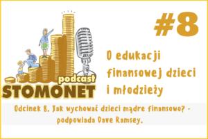 Sto Monet #08. Jak wychować dzieci mądre finansowo? – podpowiada Dave Ramsey.